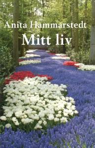 Anita Hammarstedt Mitt liv framsida